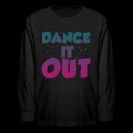 Kids' Shirts ~ Kids' Long Sleeve T-Shirt ~ Dance It Out - Youth