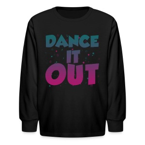Dance It Out - Youth - Kids' Long Sleeve T-Shirt
