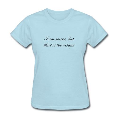 I am soiree (Women) - Women's T-Shirt