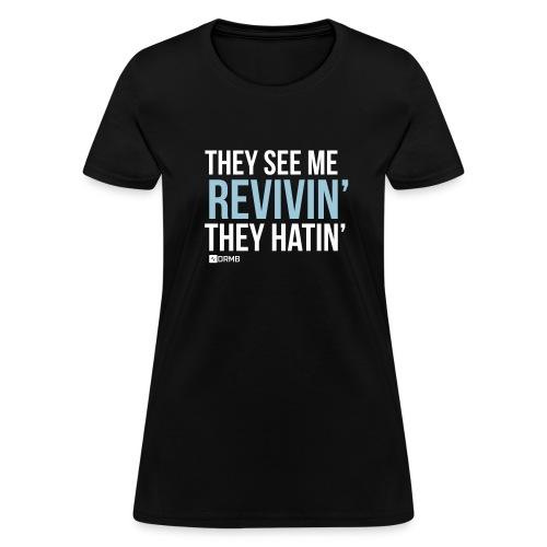 Women's They see me revivin Black T-Shirt - Women's T-Shirt