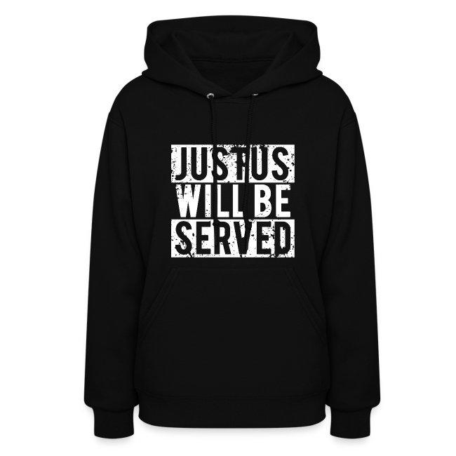 "Women's ""White"" JusTus Will Be Served Hoodie"