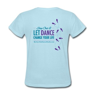 Women's Standard Weight T-shirt - Let Dance Change Your Life - Women's T-Shirt