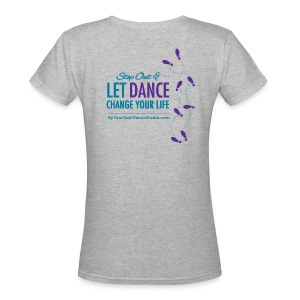 Women's V Neck Tshirt - Let Dance Change Your Life - Women's V-Neck T-Shirt