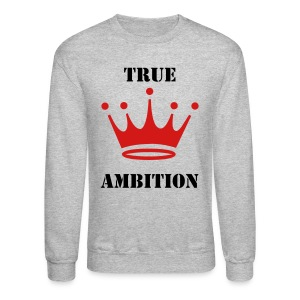 True Ambition Royalty - Crewneck Sweatshirt
