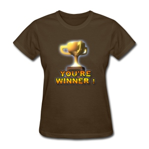 YOU'RE WINNER ! (Women) - Women's T-Shirt