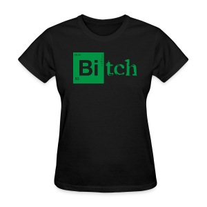 Bitch - Jessie Pinkman - Breaking Bad - Women's T-Shirt