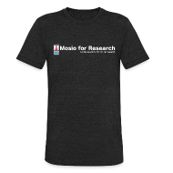 T-Shirts ~ Unisex Tri-Blend T-Shirt ~ Mosio for Research - T Shirt