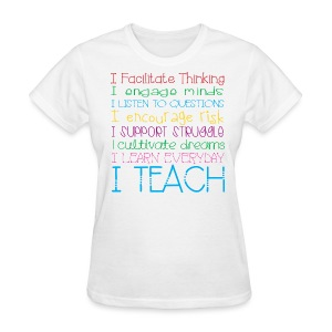 I TEACH - Women's T-Shirt