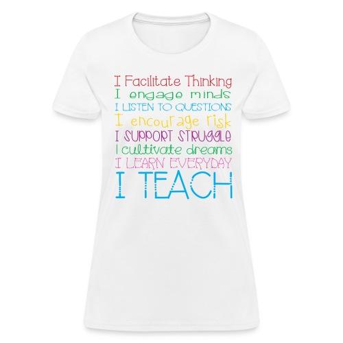 I TEACH - Women's T-Shirt