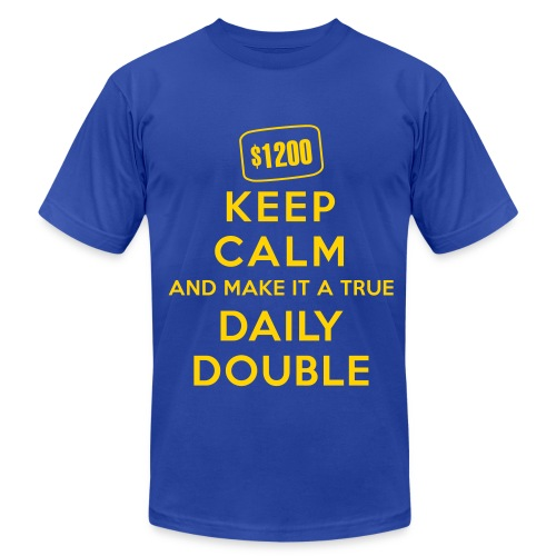 Keep Calm and Make It a True Daily Double - Men's Fine Jersey T-Shirt