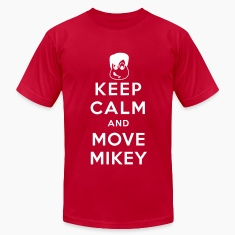 Keep Calm and Move Mikey