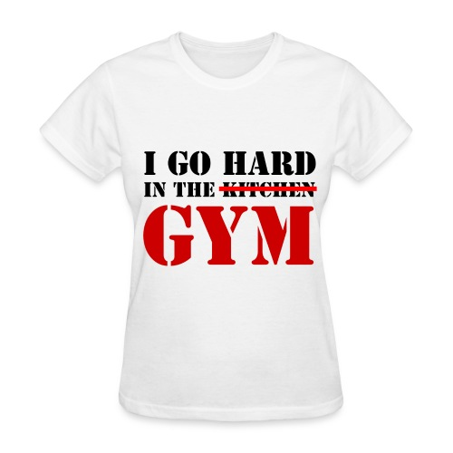 I GO HARD IN THE GYM - Women's T-Shirt
