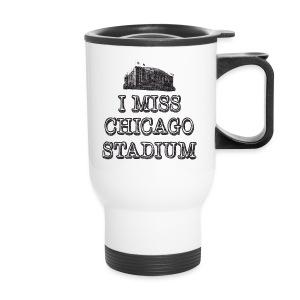 I Miss Chicago Stadium - Travel Mug