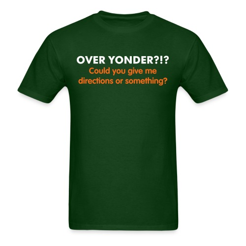 Where is Over Yonder? - Men's T-Shirt