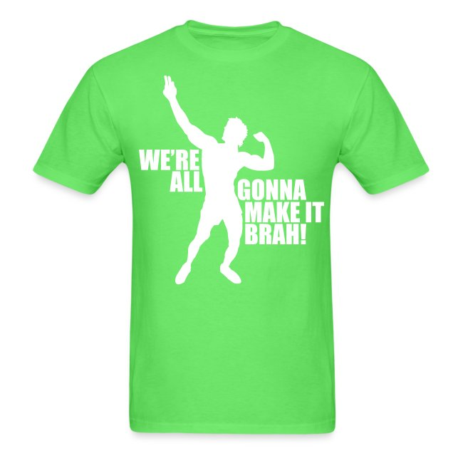 Zyzz T-Shirt We're All Gonna Make It Brah