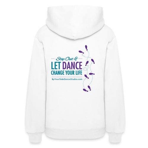 Womens Hoodie - Let Dance Change Your Life - Women's Hoodie