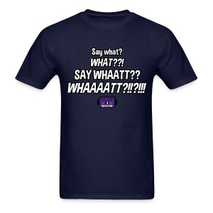 Say What??! (Men's) - Men's T-Shirt