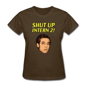 Shut Up Face (Women's) - Women's T-Shirt