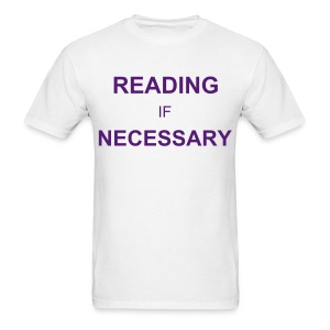 Reading IF Necessary - Men's T-Shirt