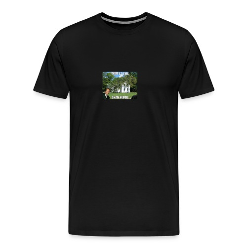theres a Tree on my house - Men's Premium T-Shirt