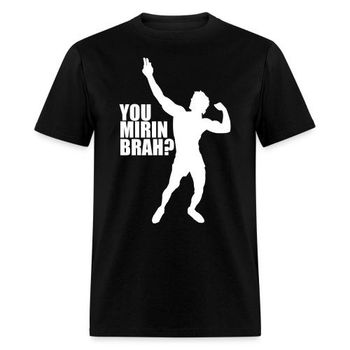 Zyzz T-Shirt You Mirin Brah? - Men's T-Shirt