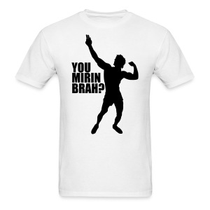 Zyzz T-Shirt You Mirin Brah? - Men's T-Shirt