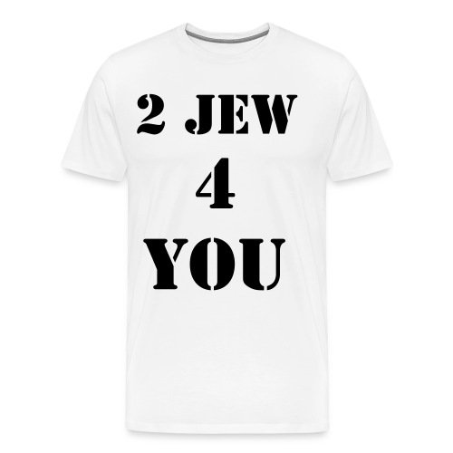 2 Jew 4 You - Men's Premium T-Shirt