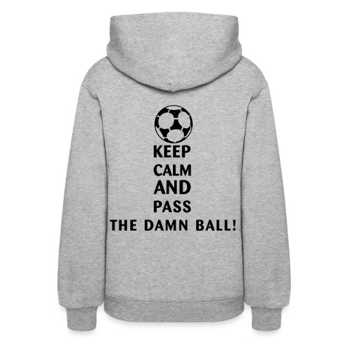Women's Pass the damn ball! hooded sweatshirt - Women's Hoodie