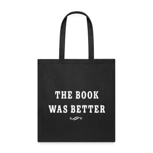 the book was better book tote - Tote Bag