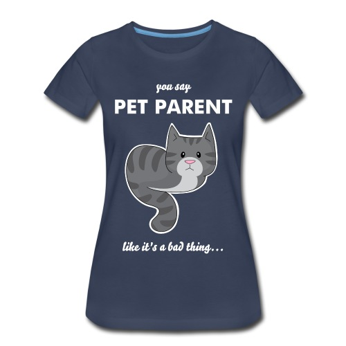Pet Parent Premium Tee- Tabby - Women's Premium T-Shirt