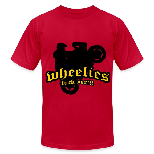 WHEELIES F*** YEA TSHIRT - Men's Fine Jersey T-Shirt