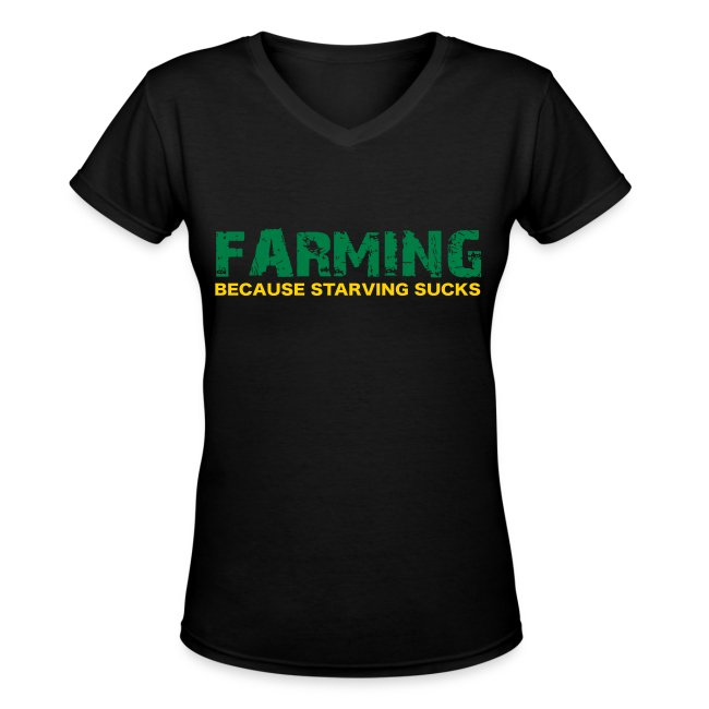 Farming Because Starving Sucks Womens T-Shirt