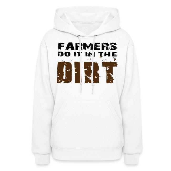 Farmers Do It In The Dirt - Women's Hoodie