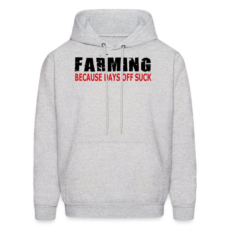 Farming - Because Days Off Suck - Men's Hoodie