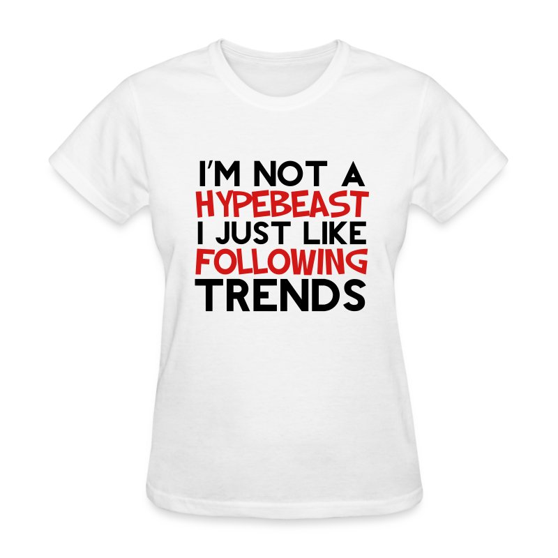 not a hypebeast t shirt spreadshirt