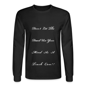 Don't Let the devil use your mind as a trash can - Men's Long Sleeve T-Shirt