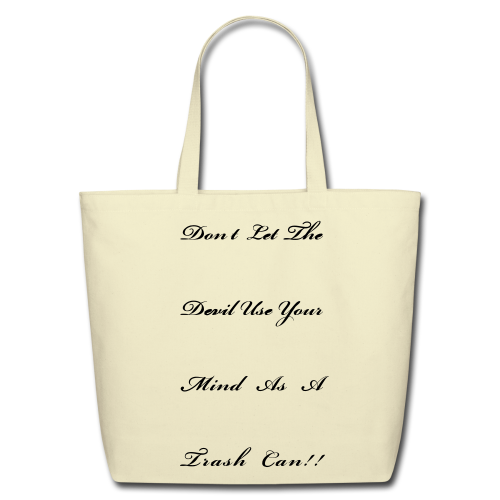 Don't Let the devil use your mind as a trash can - Eco-Friendly Cotton Tote