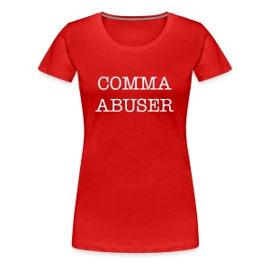 Comma Abuser - Women's Tee - Women's Premium T-Shirt
