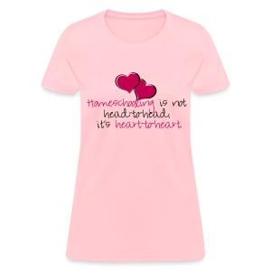 BEST SELLER- Homeschooling is Heart-to-Heart - Women's T-Shirt