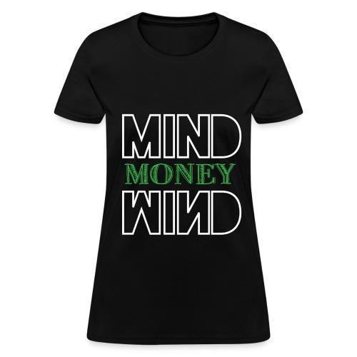 Mind on my Money, Money on my Mind - Women's T-Shirt