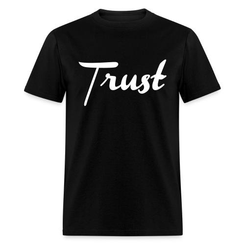 Trust No 1 - Men's T-Shirt
