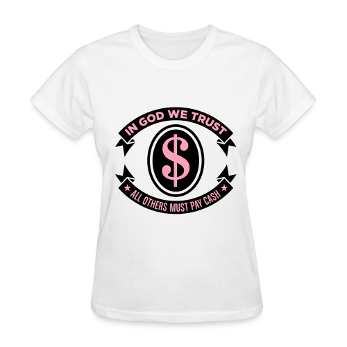 God We Trust All Others Must Pay T-shirt - Women's T-Shirt