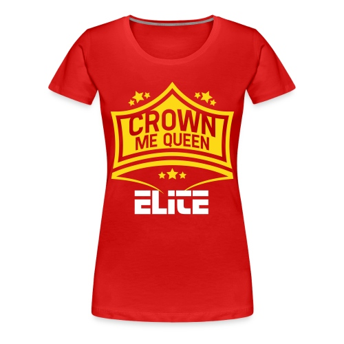 Exclusive Elite Queens Tee  - Women's Premium T-Shirt