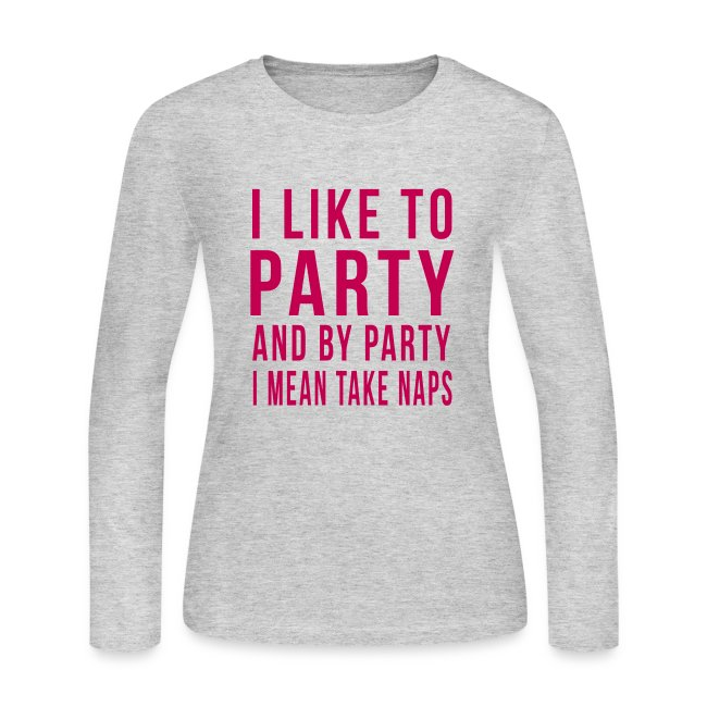 I Like To Party, Naps - Womens