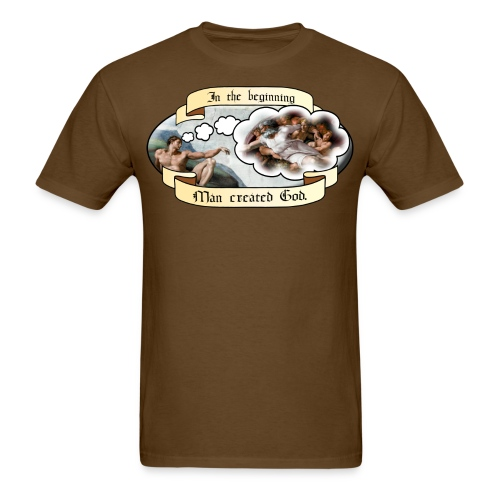 In the beginning, man created God. - Men's T-Shirt