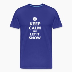 Keep calm let it snow T-Shirts