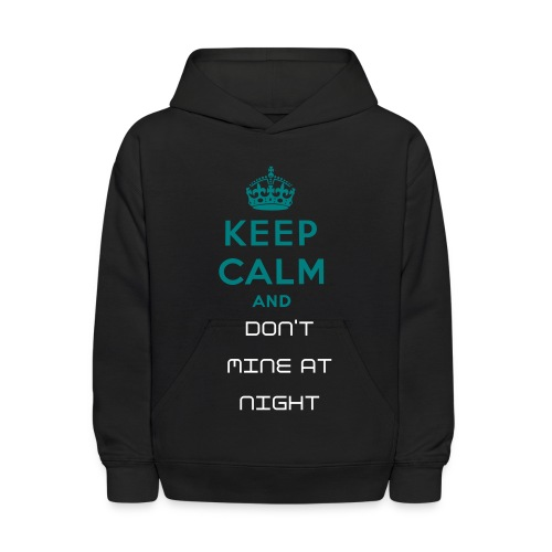 A Don't Mine At Night Minecraft Hoodie - Kids' Hoodie