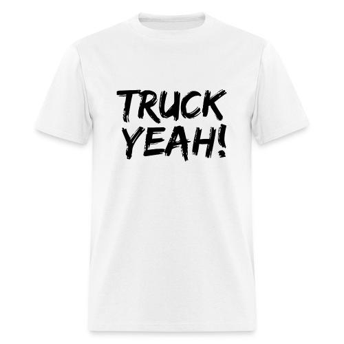 Truck Yeah! Shirts - Men's T-Shirt