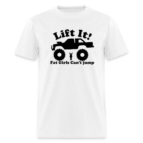 Lift It! Shirts - Men's T-Shirt
