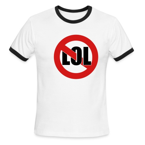No LOL - Men's Ringer T-Shirt
